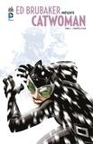 Ed Brubaker et Cameron Stewart - Ed Brubaker présente Catwoman - Tome 4 - L'équipée sauvage.