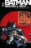 Chuck Dixon et Greg Rucka - Batman - Meurtrier & fugitif - Tome 2.
