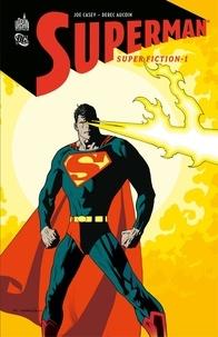 Joe Casey et Derec Aucoin - Superman - Super-Fiction - Tome 1.