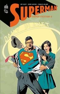 Joe Casey et Derec Aucoin - Superman - Super-Fiction - Tome 2.