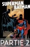 Jeph Loeb et  Collectif - Superman/Batman - Tome 2 - Partie 2.