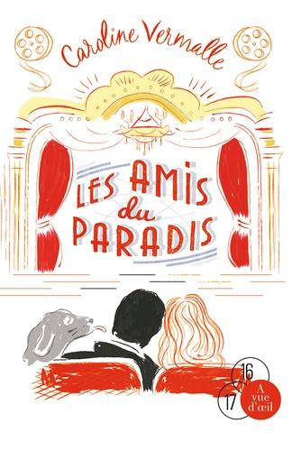 Les amis du Paradis / Caroline Vermalle | Vermalle, Caroline (1973-....). Auteur