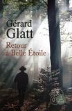 Retour à Belle-Etoile | Glatt, Gérard (1944-....). Auteur