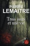 Trois jours et une vie / Pierre Lemaitre | Lemaitre, Pierre (1951-....)