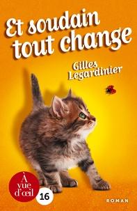 Gilles Legardinier - Et soudain tout change.