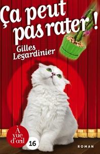 Gilles Legardinier - Ça peut pas rater !.
