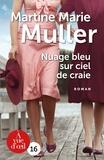 Martine-Marie Muller - Nuage bleu sur ciel de craie.