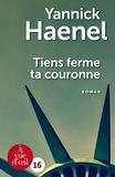 Yannick Haenel - Tiens ferme ta couronne.
