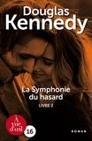 Douglas Kennedy - La symphonie du hasard - Tome 2.