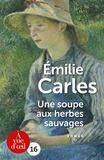 Emilie Carles - Une soupe aux herbes sauvages.