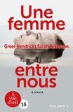 Greer Hendricks et Sarah Pekkanen - Une femme entre nous - 2 volumes.