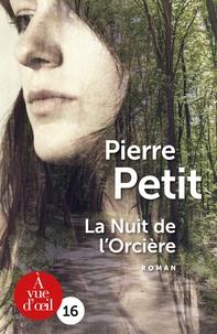 Pierre Petit - La nuit de l'Orcière.