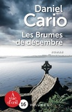 Daniel Cario - Les Brumes de décembre - En 2 volumes.