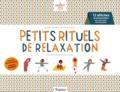 Elisabeth de Lambilly et Françoise de Ligneris - Petits rituels de relaxation.