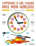 Pierre Varrod et Nathalie Desforges - J'apprends à lire l'heure avec mon horloge.