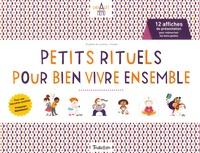 Elisabeth de Lambilly et  Clerpée - Petits rituels pour bien vivre ensemble - 12 affiches de présentation pour mémoriser les bons gestes.