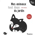 Xavier Deneux - Mes animaux tout doux du jardin.