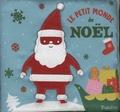 Isabel Aniel - Le petit monde de Noël - Un premier livre-tissu animé de Noël.