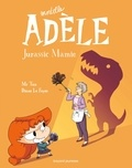 Mr Tan et Diane Le Feyer - Mortelle Adèle Tome 16 : Jurassic Mamie.