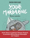 Marion Montaigne - Youri et Margarine Tome 2 : Mission cacahuète.