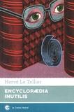 Hervé Le Tellier - Encylopaedia inutilis.
