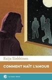 Raija Siekkinen - Comment naît l'amour.
