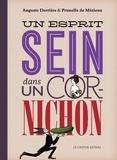 Auguste Derrière et Prunelle de Mézieux - Un esprit sein dans un cornichon.