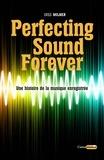 Greg Milner - Perfecting Sound Forever - Une histoire de la musique enregistrée.