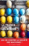 Georges Bernanos - La France contre les robots.