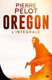 Pierre Pelot - Oregon - L'intégrale.