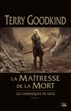 Terry Goodkind - Les chroniques de Nicci Tome 1 : La maîtresse de la mort.