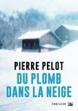 Pierre Pelot - Du plomb dans la neige.