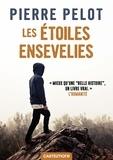 Pierre Pelot - Les étoiles ensevelies.