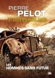 Pierre Pelot - Les hommes sans futur Tome 3 : Soleils hurlants.