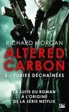 Richard Morgan - Le cycle de Takeshi Kovacs Tome 3 : Furies déchaînées.