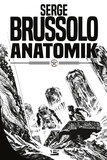 Serge Brussolo et David Oghia - Anatomik.