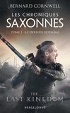 Bernard Cornwell - Les Chroniques saxonnes Tome 1 : Le Dernier Royaume.
