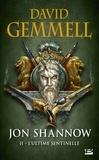 David Gemmell - Jon Shannow Tome 2 : L'ultime sentinelle.