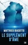 Matthieu Biasotto - Le supplément d'âme.