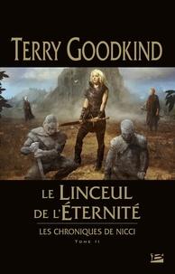 Terry Goodkind - Les chroniques de Nicci Tome 2 : Le linceul de l'éternité.