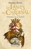 Pierre Pevel - Les Lames du Cardinal L'intégrale de la tr : Tome 1, Les lames du Cardinal ; Tome 2, L'alchimiste des Ombres ; Tome 3, Les Arcanes.