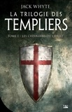 Jack Whyte - La Trilogie des Templiers Tome 1 : Les chevaliers du Christ.