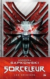 Andrzej Sapkowski - Sorceleur Les origines : Edition du 30e anniversaire.