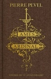 """Pierre Pevel - Les Lames du Cardinal  : L'Intégrale de la trilogie - Suivie de """"La louve de Cendre"""". Edition du 10e anniversaire."""