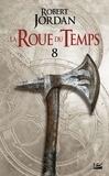 Robert Jordan - La Roue du Temps Tome 8 : Un Lever de Ténèbres - Deuxième partie.