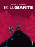 Joe Kelly et José M. Ken Niimura - I kill Giants.