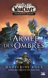 Madeleine Roux - World of WarCraft Shadowlands  : L'armée des ombres.