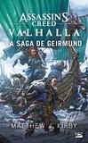 Assassin's Creed Valhalla : La Saga de Geirmund | Kirby, Matthew J.. Auteur