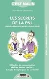 Les secrets de la PNL / Jean-Michel Jakobowicz   Jakobowicz, Jean-Michel. Auteur