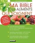 Alix Lefief-Delcourt - Ma bible des aliments qui soignent.